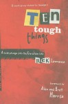 Ten Tough Things: A Bold Plunge Into the Christian Life - Rick Lawrence, Brett Harris, Alex Harris