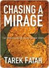 Chasing a Mirage: The Tragic Lllusion of an Islamic State - Tarek Fatah