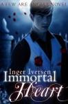 Immortal Heart (Few Are Angels) - Inger Iversen