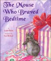 The Mouse Who Braved Bedtime - Louis Baum