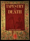 Tapestry of Death - Lee Johnson