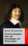 Untersuchungen Uber Die Grundlagen Der Philosophie - René Descartes