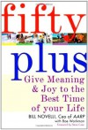 Fifty Plus: Give Meaning and Purpose to the Best Time of Your Life - Bill Novelli, Boe Workman, Steve Case
