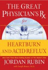 The Great Physician's Rx for Heartburn and Acid Reflux (Great Physician's Rx Series) - Jordan Rubin, Joseph Brasco