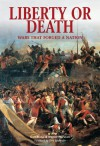 Liberty or Death: Wars that Forged a Nation (Essential Histories Specials) - Daniel Marston, Fred Anderson