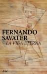 La vida eterna - Fernando Savater