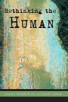 Rethinking the Human (Studies in World Religions) - J. Michelle Molina, Donald K. Swearer, Arthur Kleinman, Veena Das, Michael J. Puett, Lila Abu-Lughod, Charles Hallisey