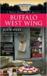 Buffalo West Wing (A White House Chef Mystery #4) - Julie Hyzy
