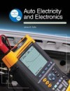 Auto Electricity and Electronics: Principles, Diagnosis, Testing, and Service of All Major Electrical, Electronic, and Computer Control Systems - James E. Duffy
