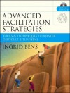 Advanced Facilitation Strategies: Tools and Techniques to Master Difficult Situations - Ingrid Bens