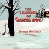 The Legend of Santa Owl - Dvora Swickle