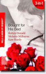 Bought For His Bed (By Request) - Robyn Donald, Melanie Milburne, Kate Hardy