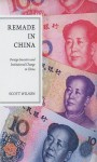Remade in China: Foreign Investors and Institutional Change in China - Scott Wilson