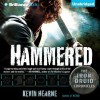 Hammered (Iron Druid Chronicles Series #3) - Kevin Hearne, Luke Daniels