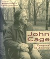 John Cage: Composed in America - Marjorie Perloff, Charles Junkerman