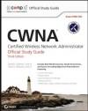 CWNA: Certified Wireless Network Administrator Official Study Guide: Exam PW0-105 - David D. Coleman, David A. Westcott