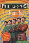 The Familiar (Animorphs) - Katherine Applegate