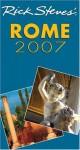 Rick Steves' Rome 2007 (Rick Steves' City and Regional Guides) - Rick Steves, Gene Openshaw