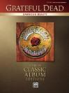 American Beauty: Authentic Guitar-tab (Classic Album Editions) - Grateful Dead