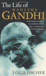 The Life of Mahatma Gandhi - Louis Fischer