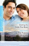 Mills & Boon : Sweet Romance Duo/Daring To Date The Boss/The Cop, The Puppy And Me - Barbara Wallace, Cara Colter
