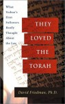 They Loved the Torah: What Yeshua's First Followers Really Thought about the Law - David M. Friedman