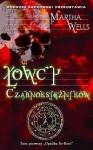 Łowcy Czarnoksiężników (Upadek Ile-Rien, #1) - Martha Wells, Sylwia Twardo