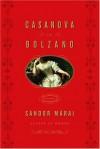 Casanova in Bolzano - Sándor Márai, George Szirtes