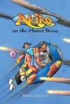 Akiko on the Planet Smoo - Mark Crilley