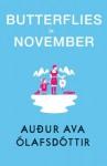 Butterflies in November - Auður Ava Ólafsdóttir