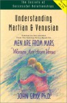 Understanding Martian & Venusian: Men Are from Mars, Women Are from Venus - John Gray