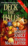 Deck the Halls (The Third Christmas / Deck the Halls) - Margot Early, Heather MacAllister