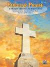 Popular Praise: 10 Timeless Christian Worship Songs (Easy Piano) - Bryce Inman