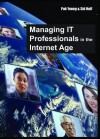Managing It Professionals in the Internet Age - Pak Yoong