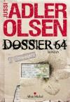 Dossier 64 - Jussi Adler-Olsen, Caroline Berg