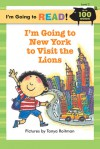 Im Going to New York to Visit the Lions - Tanya Roitman, Margot Linn, Harriet Ziefert
