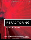 Refactoring: Ruby Edition - Jay Fields, Shane Harvie, Martin Fowler, Kent Beck