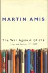 War Against Cliche - Martin Amis