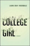 College Girl: A Memoir - Laura Gray-Rosendale