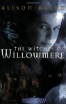 The Witches of Willowmere - Alison Baird