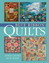 Blue Ribbon Quilts - Linda Causee, Rita Weiss
