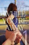 While You're Away - Jessa Holbrook