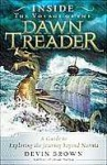Inside the Voyage of the Dawn Treader: A Guide to Exploring the Journey Beyond Narnia - Devin Brown