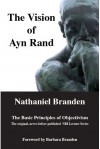 The Vision Of Ayn Rand: The Basic Principles Of Objectivism - Nathaniel Branden