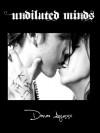 Undiluted Minds - Danae Ayusso