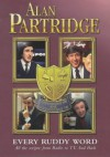 Alan Partridge: Every Ruddy Word - Steve Coogan, Armando Iannucci, Peter Baynham