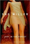 Lost in the Forest - Sue Miller