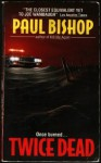 Twice Dead - Paul Bishop