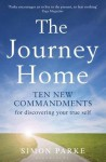 The Journey Home: Ten New Commandments for Discovering Your True Self - Simon Parke