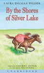 By the Shores of Silver Lake - Laura Ingalls Wilder, Cherry Jones